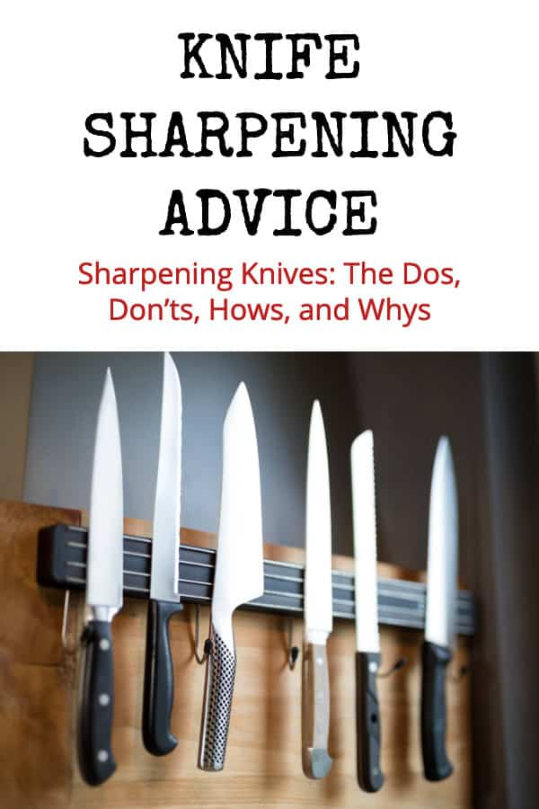 knife sharpening advice - how to and why