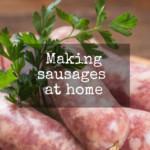 Making sausages at home